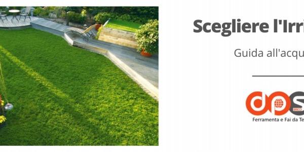 Come scegliere un irrigatore: guida all'acquisto sicuro